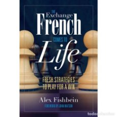 Coleccionismo deportivo: AJEDREZ. CHESS. THE EXCHANGE FRENCH COMES TO LIFE FRESH STRATEGIES TO PLAY FOR A WIN - ALEX FISHBEIN. Lote 269633783