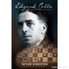 Coleccionismo deportivo: AJEDREZ. CHESS. EDGARD COLLE. CAISSA'S WOUNDED WARRIOR - TAYLOR KINGSTON. Lote 269649248