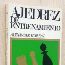 Coleccionismo deportivo: AJEDREZ DE ENTRENAMIENTO - KOBLENZ, ALEXANDER. Lote 270416798