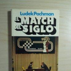 Coleccionismo deportivo: EL MATCH DEL SIGLO - LUDEK PACHMAN - MARTÍNEZ ROCA - 1973 2ª ED. Lote 273448353