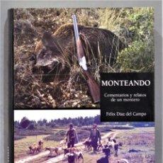 Coleccionismo deportivo: MONTEANDO. COMENTARIOS Y RELATOS DE UN MONTERO. DIAZ DEL CAMPO. DEDICADO POR AUTOR. Lote 275963798