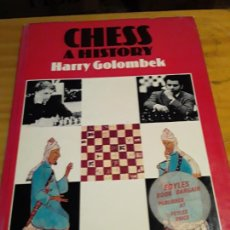 Coleccionismo deportivo: CHESS A HISTORY.HARRY GOLOMBEK.G.P.PUTNAMS SONS.NY,1976,256 PAGINAS.. Lote 277569663