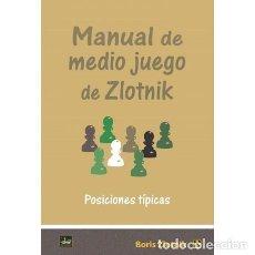 Coleccionismo deportivo: AJEDREZ. CHESS. MANUAL DE MEDIO JUEGO DE ZLOTNIK - BORIS ZLOTNIK. Lote 277681848