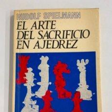 Coleccionismo deportivo: EL ARTE DEL SACRIFICO EN AJEDREZ - RUDOLF SPIELMANN. Lote 277707588