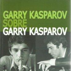 Colecionismo desportivo: GARRY KASPAROV SOBRE GARRY KASPAROV,PARTE I,1973-1985.LA CASA DEL AJEDREZ.2016.. Lote 278582513