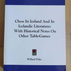 Coleccionismo deportivo: AJEDREZ. CHESS IN ICELAND AND IN ICELANDIC LITERATURE: FISKE (FACSIMIL). Lote 280110603