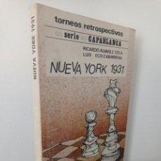 Coleccionismo deportivo: NUEVA YORK 1931 - TORNEOS RETROSPECTIVOS - ÁLVAREZ CELA - ECEIZABARRENA - SERIE CAPABLANCA. Lote 283354143