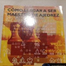 Coleccionismo deportivo: COMO LLEGAR A SER MAESTRO DE AJEDREZ. Lote 293905173