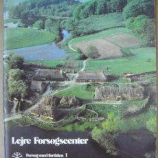 Libros: LEJRE FORSOGSCENTER ( POBLADO DE LA EDAD DE HIERRO RECONSTRUÍDO EN DINAMARCA ). Lote 14219734