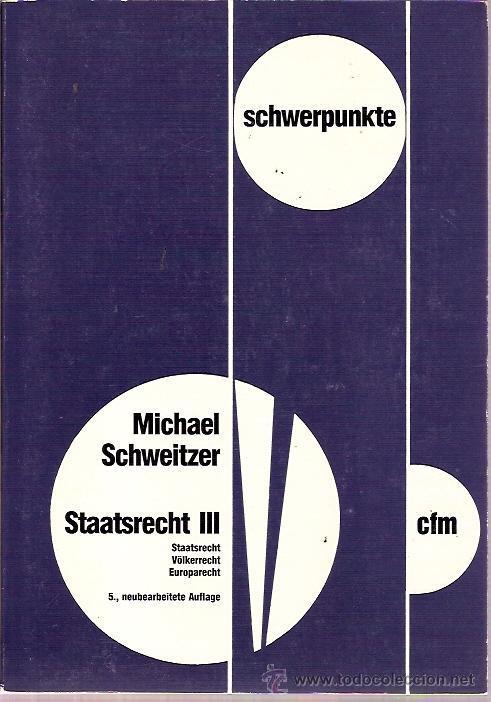 HEIDELBERG MÚLLER JURISTISCHER VERLAG SCHWERPUNKTE STAATSRECHT III MICHAEL SCHWEITZER 5 NEUBEARBEITE (Libros Nuevos - Idiomas - Alemán )