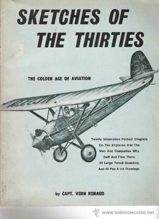SKETCHES OF THE THIRTIES - THE GOLDEN AGE OF AVIATION - CAPT. VERN RENAUD - (Libros Nuevos - Idiomas - Alemán )