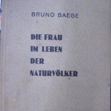 Libros: LIBRO ALEMAN - ALEMANIA - DE BRUNO BAEGE - DIER FRAU IM LEBEN DER NATURVOLKER 1931. Lote 26593198