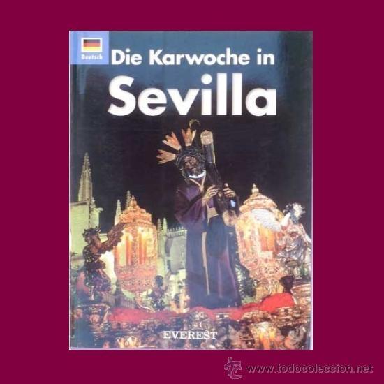DIE KARWOCHE IN SEVILLA LIBRO SOBRE LA FESTIVIDAD DE LA SEMANA SANTA EN SEVILLA LIBRO EN ALEMAN (Libros Nuevos - Idiomas - Alemán )