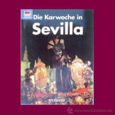 Libros: DIE KARWOCHE IN SEVILLA LIBRO SOBRE LA FESTIVIDAD DE LA SEMANA SANTA EN SEVILLA LIBRO EN ALEMAN . Lote 36782549