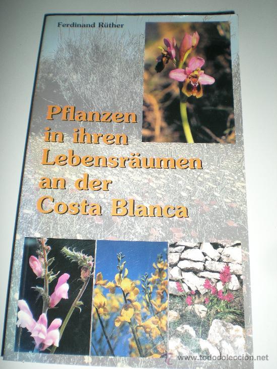 LIBRO EN ALEMAN PLANTAS EN SU HABITAD DE LA COSTA BLANCA PFLANZEN IN IHREN LEBENSRAUMEN AN DER COS (Libros Nuevos - Idiomas - Alemán )