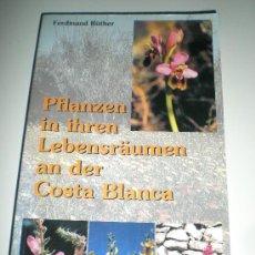 Libros: LIBRO EN ALEMAN PLANTAS EN SU HABITAD DE LA COSTA BLANCA PFLANZEN IN IHREN LEBENSRAUMEN AN DER COS. Lote 33516868