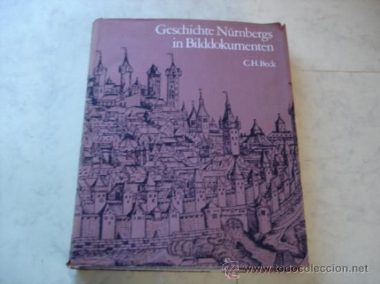 GESCHICHTE NURNBERGS IN BILDDOKUMENTEN - C. H. BECK (Libros Nuevos - Idiomas - Alemán )