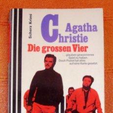 Libros: LIBRO AGATHA CHRISTIE ALEMAN DIE GROSSEN VIER. Lote 47095057