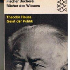 THEODOR HEUSS. GEIST DER POLITIK. 1964. EDICION EN ALEMAN. (ST/C20)