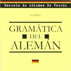 Libros: GRAMÁTICA DEL ALEMÁN (2011) - ISA MÜLLER - ISBN: 9788431550769. Lote 55304005
