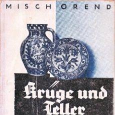 Libros: KRUGE UND TELLER .DEUTCHE TOPFERWAREN AUS SIEBENBURGEN MISCH OREND. Lote 82172468