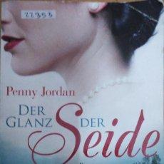 Libros: 22353 - DER GLANZ SER SEIDE - POR PENNY JORDAN - EDITORIAL GOLDMANN - AÑO 2010 - EN ELEMAN . Lote 171032544