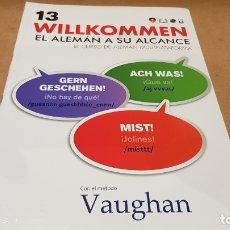 Livres: VAUGHAN / WILLKOMMEN - EL ALEMÁN A SU ALCANCE / VOL. 13 + CD / PRECINTADO.. Lote 172691610