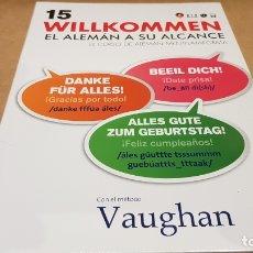 Livres: VAUGHAN / WILLKOMMEN - EL ALEMÁN A SU ALCANCE / VOL. 15 + CD / PRECINTADO.. Lote 172691697