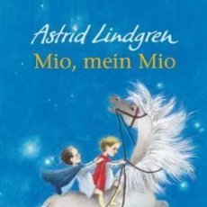 Libros: MIO, MEIN MIO BY (AUTHOR) ASTRID LINDGREN , TRANSLATED BY KARL KURT PETERS , ILLUSTRATED BY ILOTD. Lote 184355901