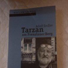 Libros: TARZAN AM PRENZLAUER BERG. ADOLF ENDLER. (NOVELAS EN ALEMÁN). Lote 204227356