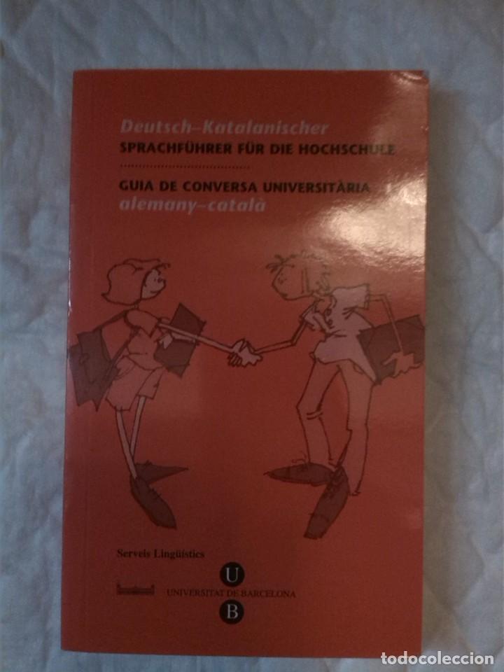 GUÍA DE CONVERSA UNIVERSITARIA ALEMANY - CATALÀ. UNIVERSITAT DE BARCELONA. (Libros Nuevos - Idiomas - Alemán )