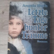 Libros: LETZTE TAGE BUNTER TRÄUME. ANGELA RUTH. GUSTAV LÜBBE VERLAG. 1975.. Lote 238876505