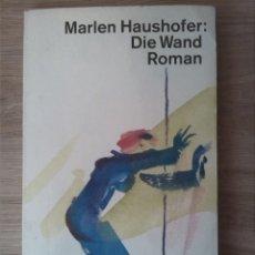 Libros: DIE WAND. MARLEN HAUSHOFER. DEUTSCHER TASCHENBUCH VERLAG. 1991.. Lote 238887250