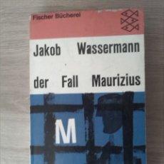 Libros: DER FALL MAURIZIUS. JAKOB WASSERMANN. FISCHER BÜCHEREI. 1964.. Lote 238889130