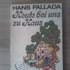 Libros: HEUTE BEI UNS ZU HAUS. HANS FALLADA. VERÖFFENTLICHT IM ROWOHLT TASCHENBUCH VERLAG. 1978. Lote 238890955