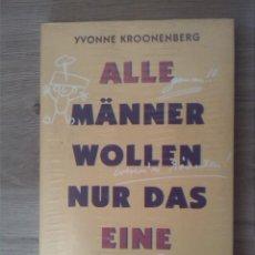 Libros: ALLE MÄNNER WOLLEN NUR DAS EINE. YVONNE KROONENBERG. KABEL VERLAG. 1991.. Lote 238892655