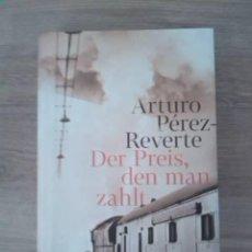 Libros: DER PREIS, DEN MAN ZAHLT. ARTURO PÉREZ-REVERTE. INSEL VERLAG. 2017.. Lote 248108170