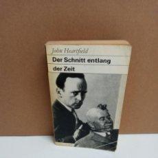 Libros: JOHN HEARTFIELD - DER SCHNITT ENTLANG DER ZEIT - VEB VERLAG DER KUNST DRESDEN - IDIOMA: ALEMÁN. Lote 266473378