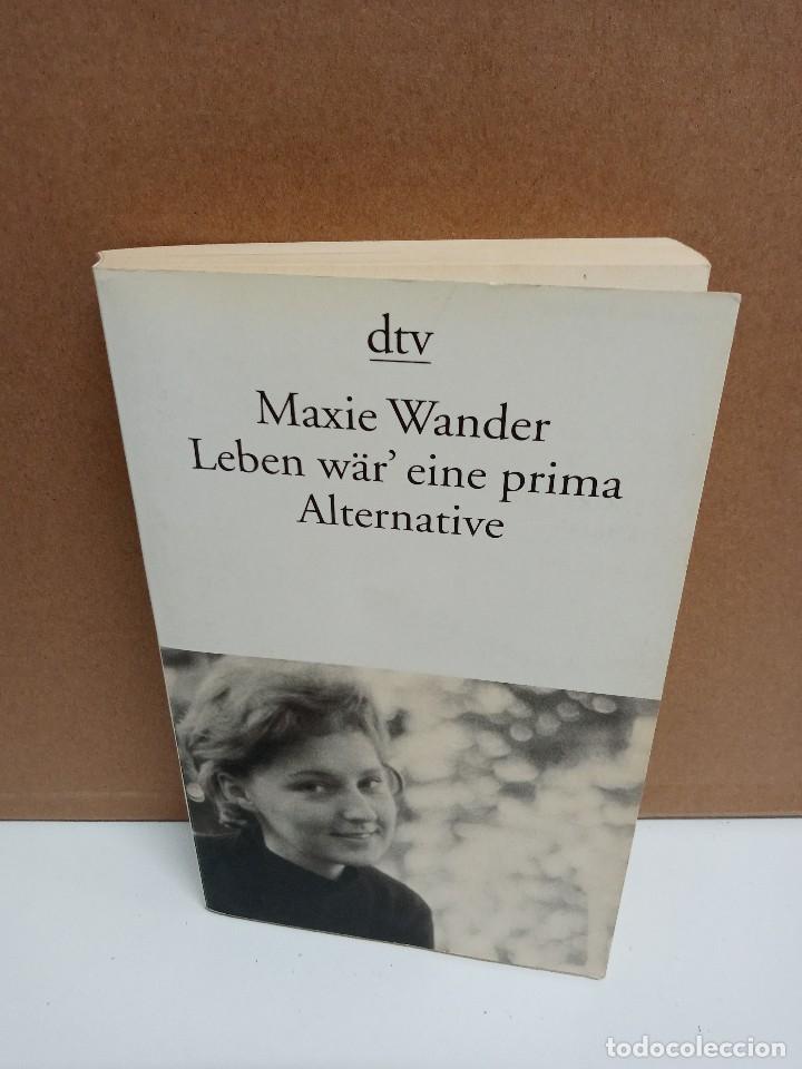 MAXIE WANDER - LEBEN WÄR' EINE PRIMA ALTERNATIVE - DEUTSCHER TASCHENBUCH VERLAG (Libros Nuevos - Idiomas - Alemán )