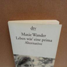 Libros: MAXIE WANDER - LEBEN WÄR' EINE PRIMA ALTERNATIVE - DEUTSCHER TASCHENBUCH VERLAG. Lote 267909254