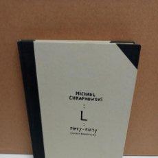 Libros: MICHAEL CHRAPKOWSKI - L FIFTY-FIFTY - NUMMERAREWE. Lote 267910949
