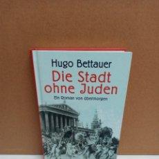 Libros: HUGO BETTAUER - DIE STADT OHNE JUDEN - METROVERLAG. Lote 267911224