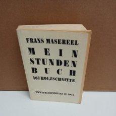 Libros: FRANS MESEREEL - MEIN STUNDEN BUCH 167 HOLZSCHNITTE - ZWEITAU SENDEINS. Lote 267911899