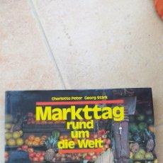 Libros: MARKTTAG RUND DIE WELT. Lote 296793823