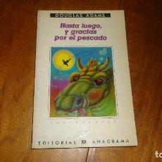 Livros: DOUGLAS ADAMS - HASTA LUEGO Y GRACIAS POR EL PESCADO. Lote 61771944