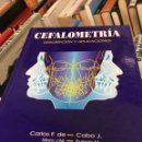 Libros: CEFALOMETRIA CARLOS F. D COBO.J. Lote 133562242
