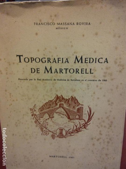 STQ.FRANCISCO MASSANA ROVIRA.TOPOGRAFIA MEDICA DE MARTORELL.. (Libros Nuevos - Ciencias, Manuales y Oficios - Anatomía )