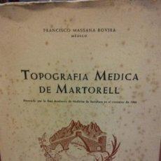 Libros: STQ.FRANCISCO MASSANA ROVIRA.TOPOGRAFIA MEDICA DE MARTORELL.BRUMART TU LIBRERIA.. Lote 143975562