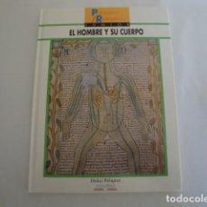 Libros: EL HOMBRE Y SU CUERPO. TEXTO: DIDIER PÉLAPRAT. EDITORIAL EDELVIVES. AÑO 1992. NUEVO. Lote 145237950