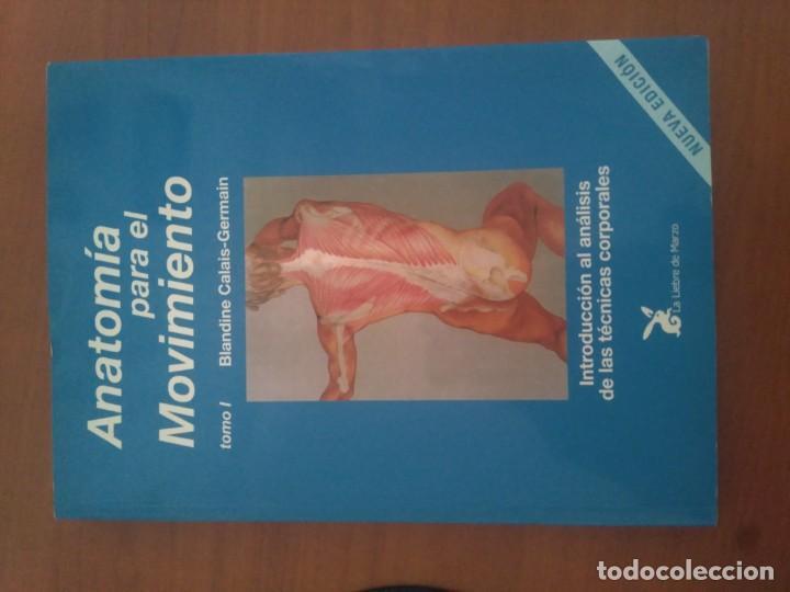 ANATOMÍA PARA EL MOVIMIENTO TOMO I BABDINE CALÁIS GERMAIN (Libros Nuevos - Ciencias, Manuales y Oficios - Anatomía )